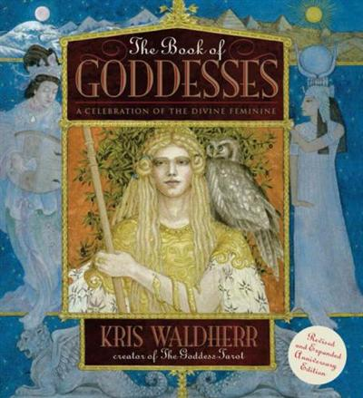 Cover of The Book of Goddesses, by Kris Waldherr